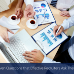 3 Data-Driven Questions that Effective Recruiters Ask Themselves