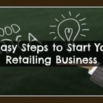 7 Easy Steps to Start Your Retailing Business