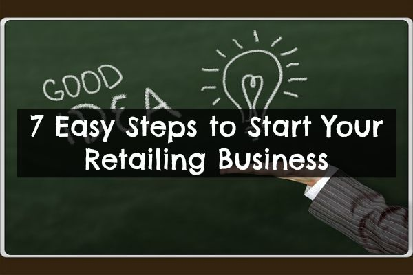 7-easy-steps-to-start-your-retailing-business