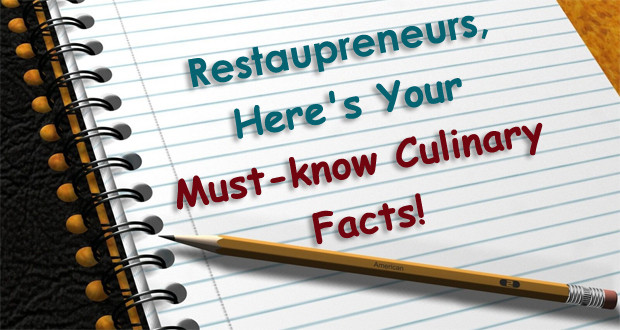 Restaupreneurs, Here's Your Must-know Culinary Facts!