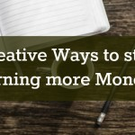 Creative Ways to start earning more Money