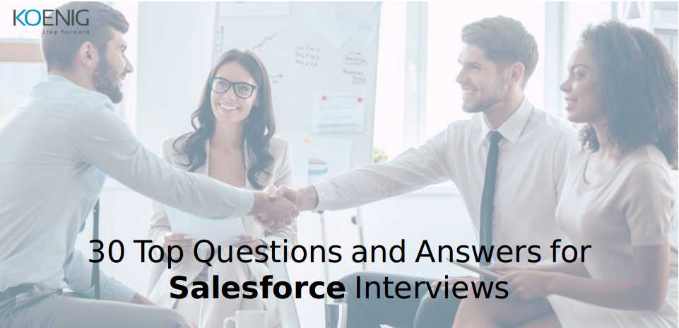 30 Top Questions and Answers for Salesforce Interviews